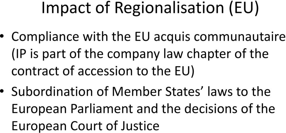 contract of accession to the EU) Subordination of Member States