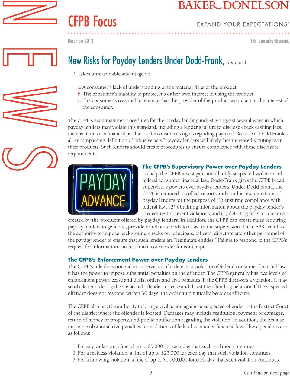 The CFPB s examinations procedures for the payday lending industry suggest several ways in which payday lenders may violate this standard, including a lender s failure to disclose check cashing fees,
