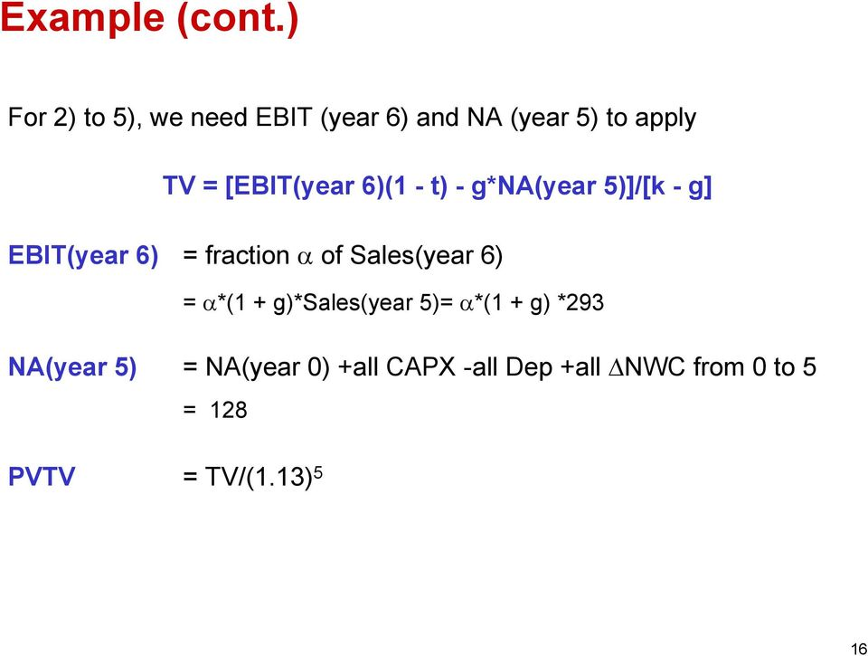 [EBIT(year 6)(1 - t) - g*na(year 5)]/[k - g] EBIT(year 6) = fraction α of