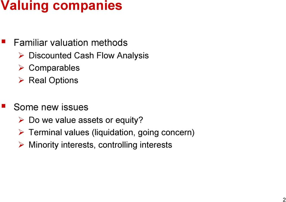 issues Do we value assets or equity?