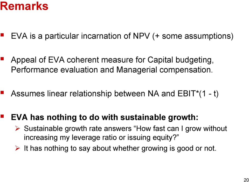 Assumes linear relationship between NA and EBIT*(1 - t) EVA has nothing to do with sustainable growth: