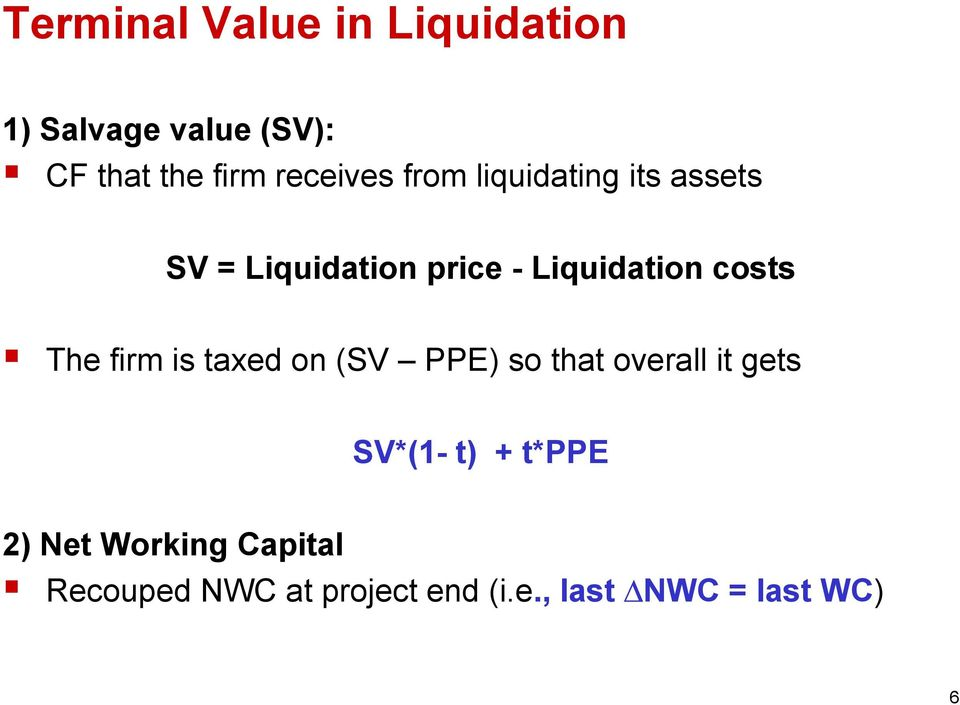 costs The firm is taxed on (SV PPE) so that overall it gets SV*(1- t) +