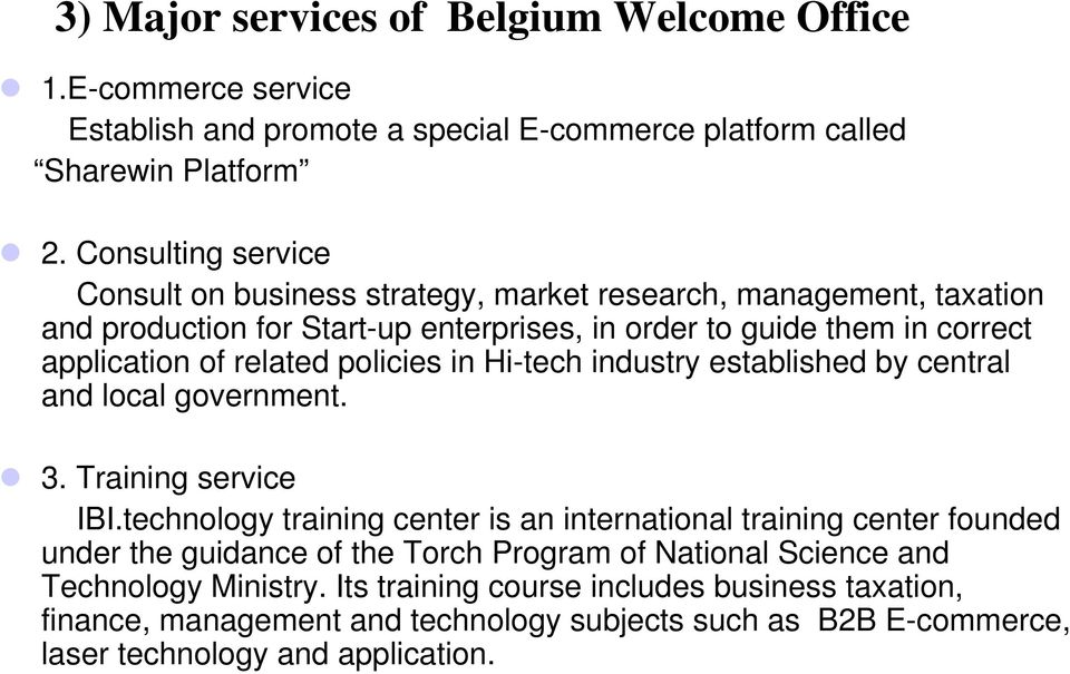 related policies in Hi-tech industry established by central and local government. 3. Training service IBI.