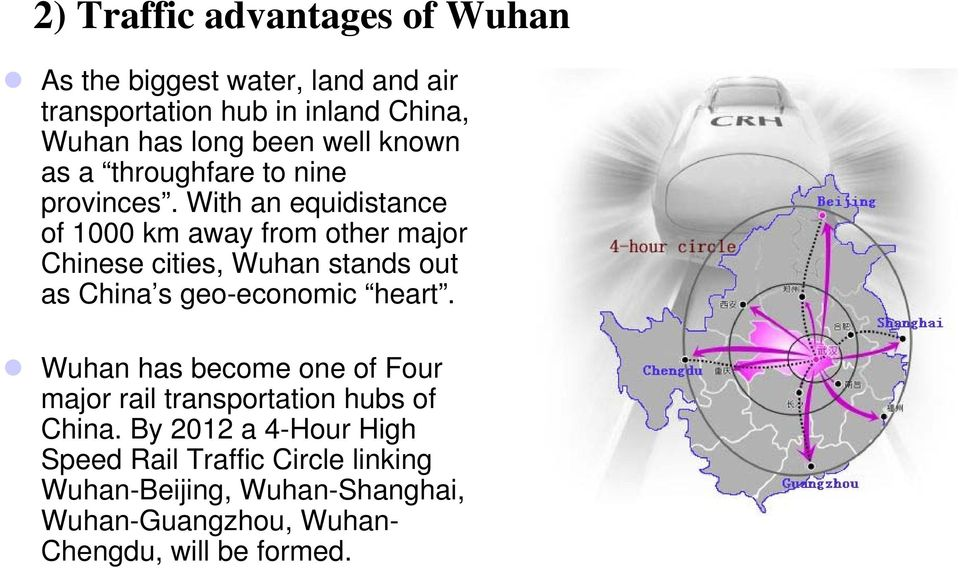 With an equidistance of 1000 km away from other major Chinese cities, Wuhan stands out as China s geo-economic heart.