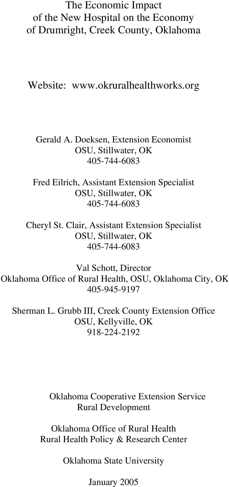 Clair, Assistant Extension Specialist OSU, Stillwater, OK 405-744-6083 Val Schott, Director Oklahoma Office of Rural Health, OSU, Oklahoma City, OK 405-945-9197 Sherman L.