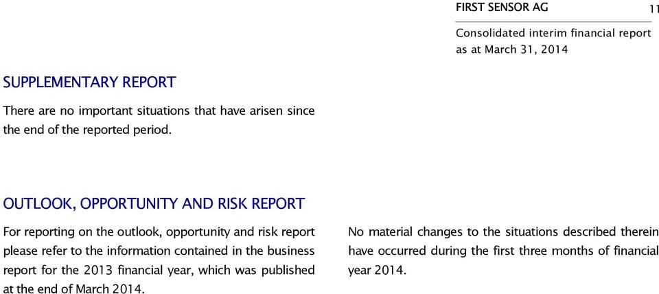 OUTLOOK, OPPORTUNITY AND RISK REPORT For reporting on the outlook, opportunity and risk report please refer to the information contained