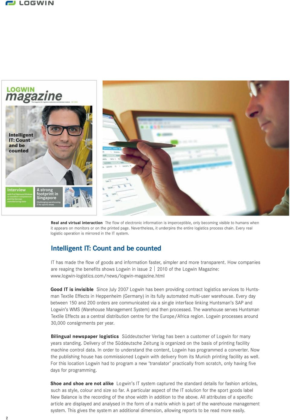Intelligent IT: Count and be counted IT has made the flow of goods and information faster, simpler and more transparent.