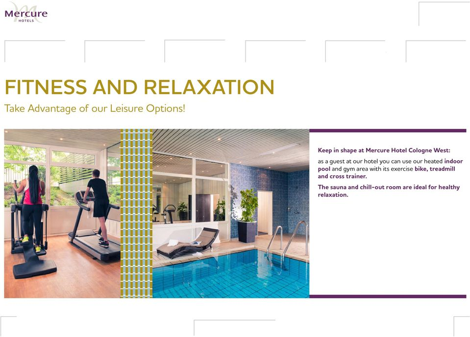 can use our heated indoor pool and gym area with its exercise bike,
