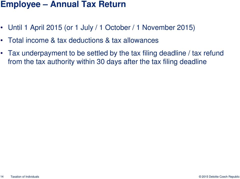 underpayment to be settled by the tax filing deadline / tax refund from