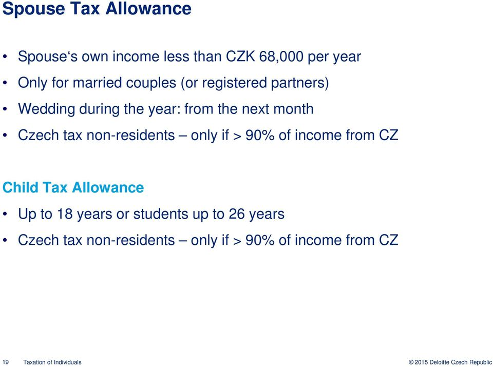 non-residents only if > 90% of income from CZ Child Tax Allowance Up to 18 years or