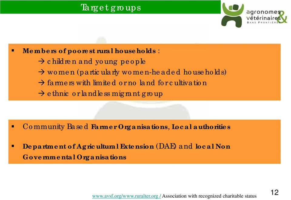 ethnic or landless migrant group Community Based Farmer Organisations, Local