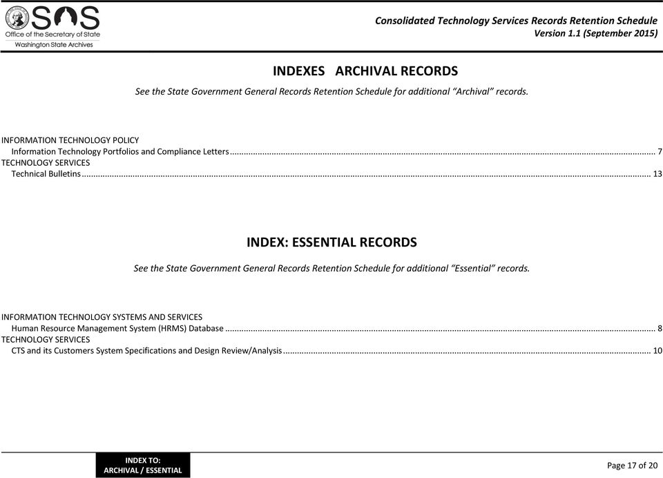 .. 13 INDEX: ESSENTIAL RECORDS See the State Government General Records Retention Schedule for additional Essential records.