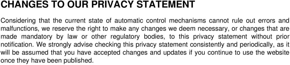 regulatory bodies, to this privacy statement without prior notification.