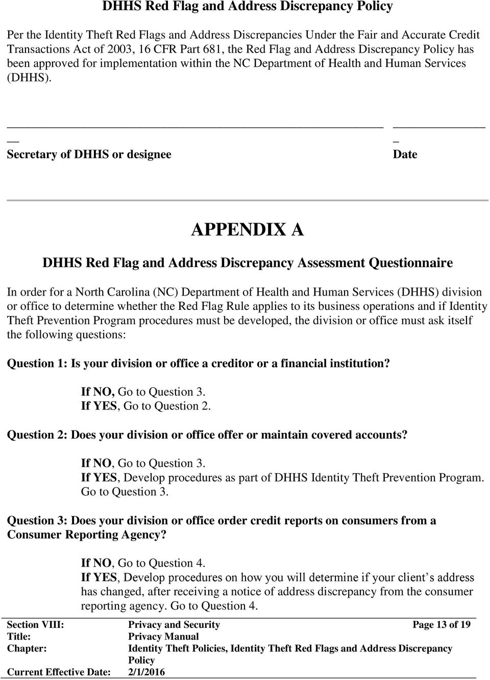Secretary of DHHS or designee Date APPENDIX A DHHS Red Flag and Address Discrepancy Assessment Questionnaire In order for a North Carolina (NC) Department of Health and Human Services (DHHS) division