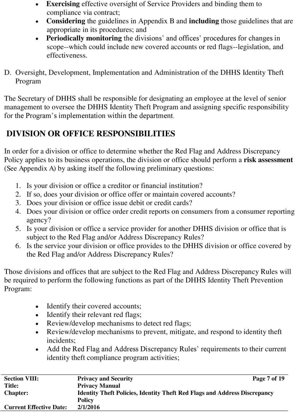 Oversight, Development, Implementation and Administration of the DHHS Identity Theft Program The Secretary of DHHS shall be responsible for designating an employee at the level of senior management