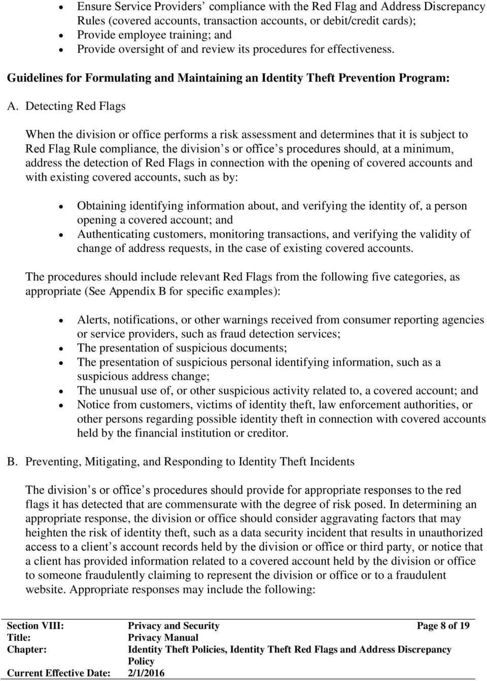 Detecting Red Flags When the division or office performs a risk assessment and determines that it is subject to Red Flag Rule compliance, the division s or office s procedures should, at a minimum,