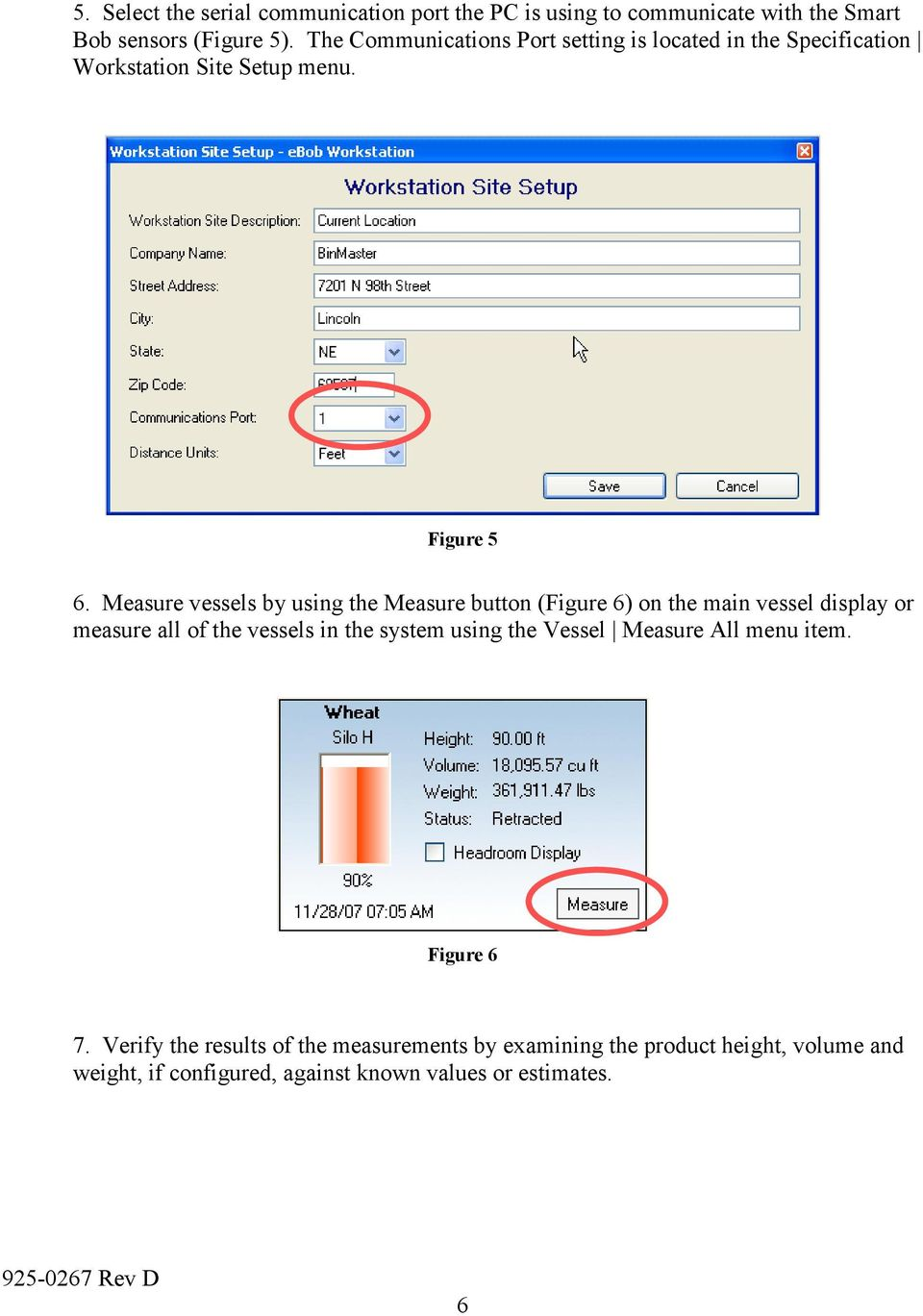 Measure vessels by using the Measure button (Figure 6) on the main vessel display or measure all of the vessels in the system using