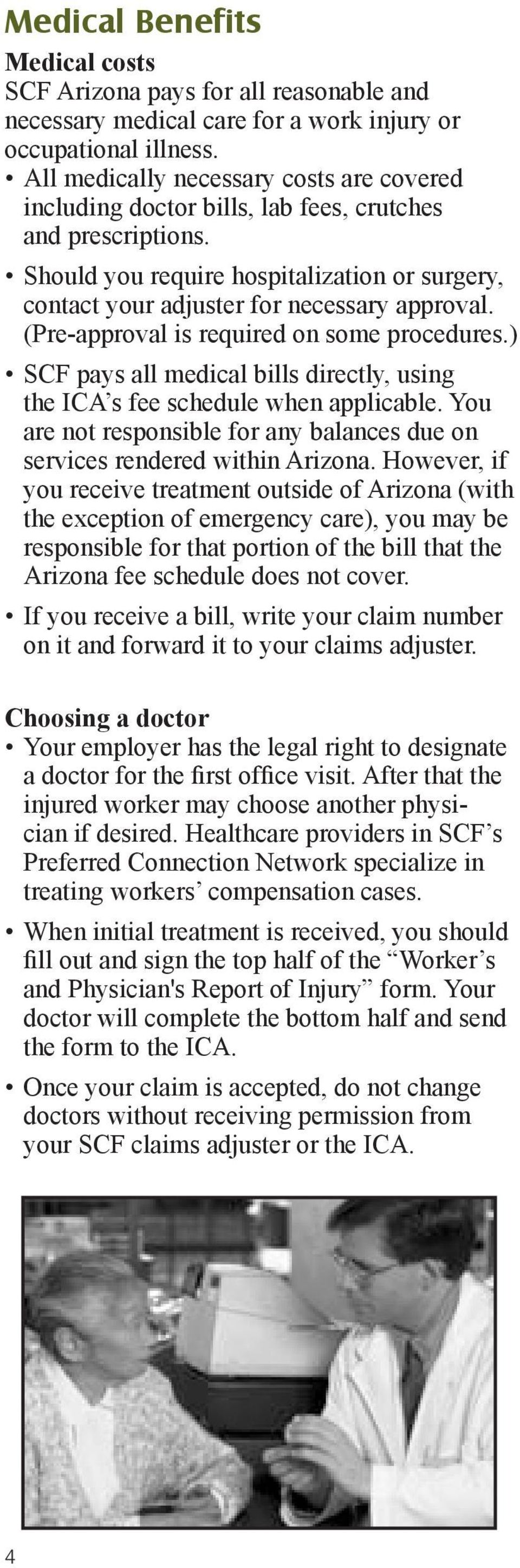 (Pre-approval is required on some procedures.) SCF pays all medical bills directly, using the ICA s fee schedule when applicable.