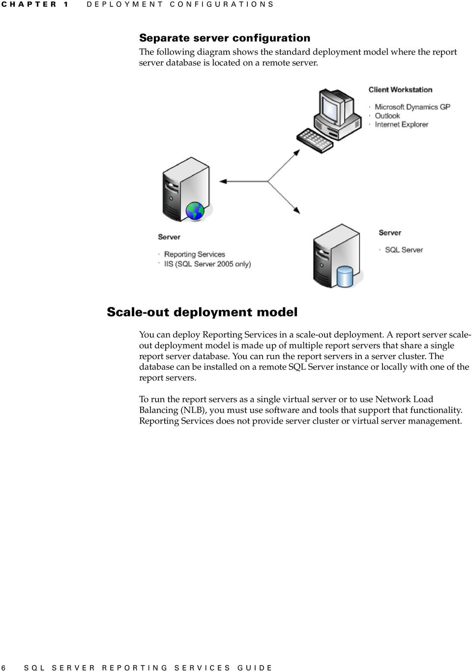 A report server scaleout deployment model is made up of multiple report servers that share a single report server database. You can run the report servers in a server cluster.
