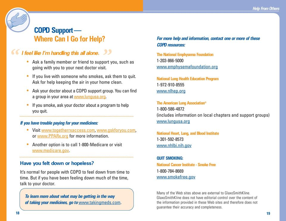 org. If you smoke, ask your doctor about a program to help you quit. If you have trouble paying for your medicines: Visit www.togetherrxaccess.com, www.gskforyou.com, or www.pparx.