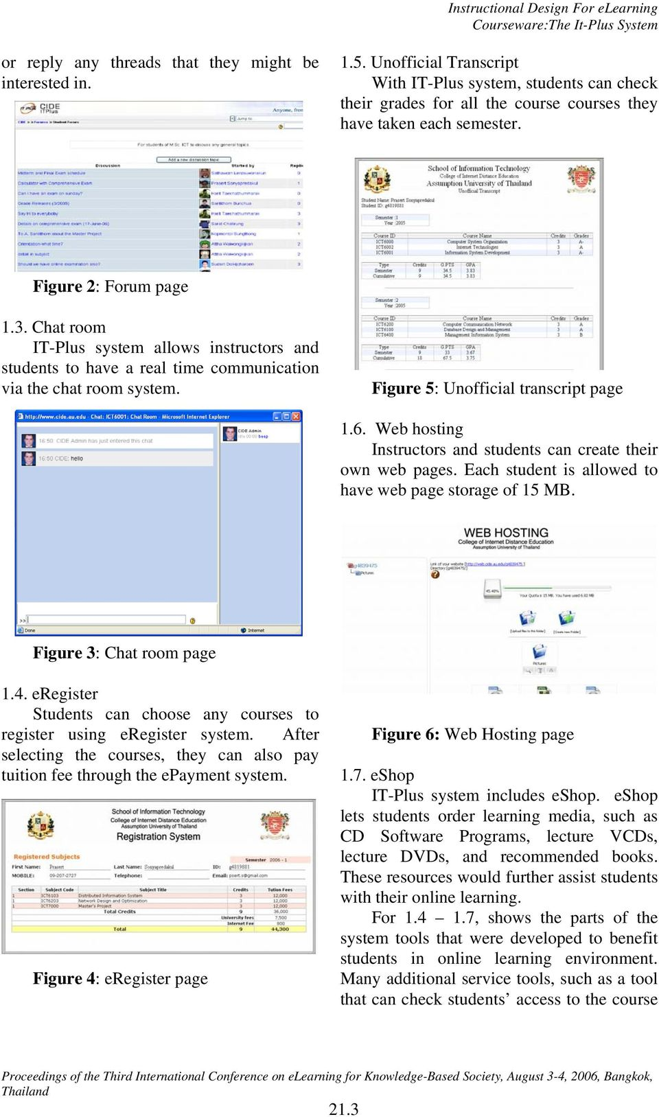 Chat room IT-Plus system allows instructors and students to have a real time communication via the chat room system. Figure 5: Unofficial transcript page 1.6.