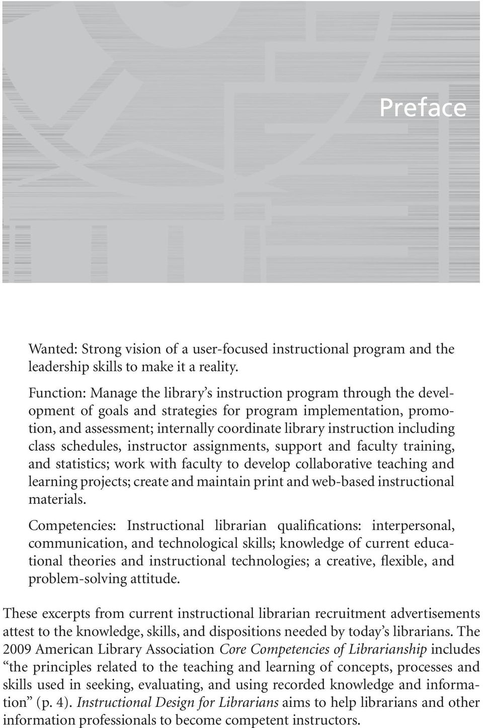 including class schedules, instructor assignments, support and faculty training, and statistics; work with faculty to develop collaborative teaching and learning projects; create and maintain print