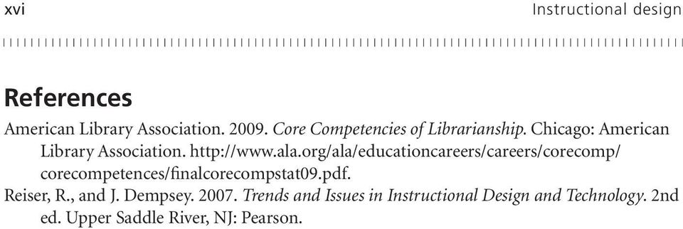 org/ala/educationcareers/careers/corecomp/ corecompetences/finalcorecompstat09.pdf. Reiser, R.