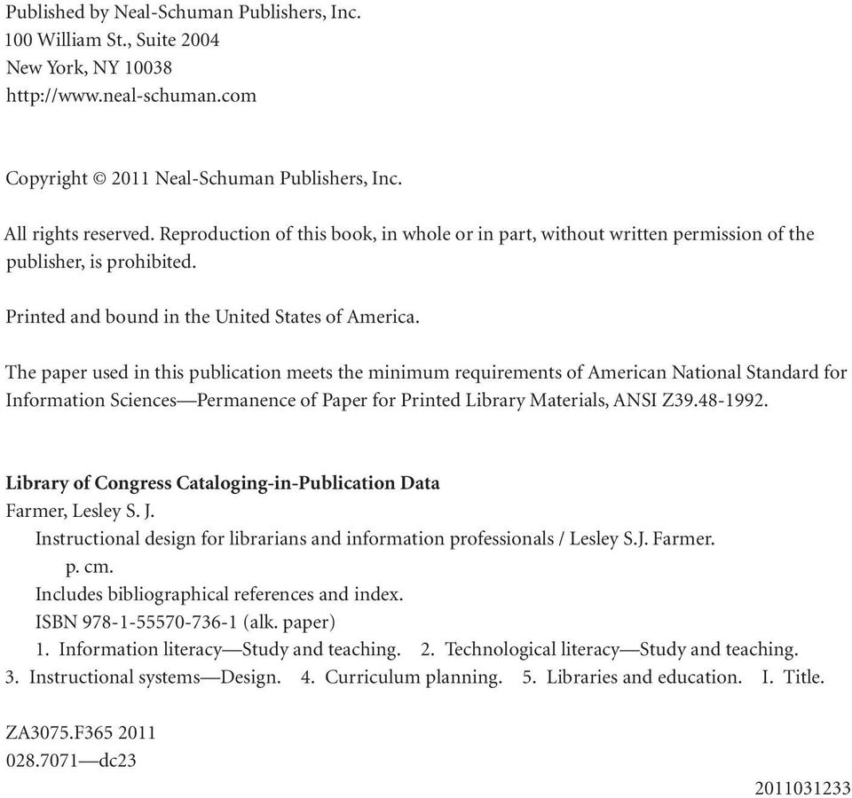 The paper used in this publication meets the minimum requirements of American National Standard for Information Sciences Permanence of Paper for Printed Library Materials, ANSI Z39.48-1992.
