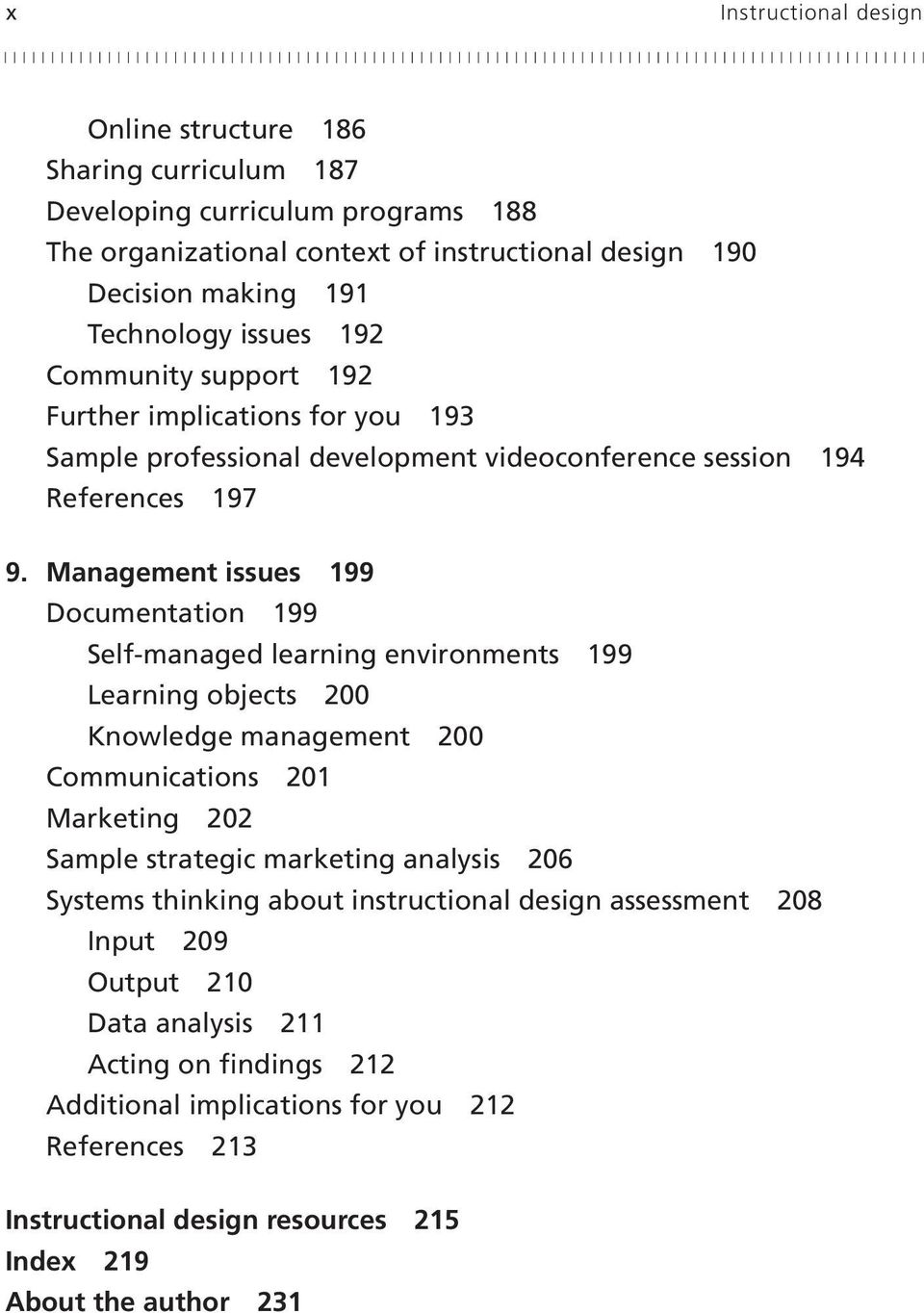 Management issues 199 Documentation 199 Self-managed learning environments 199 Learning objects 200 Knowledge management 200 Communications 201 Marketing 202 Sample strategic marketing