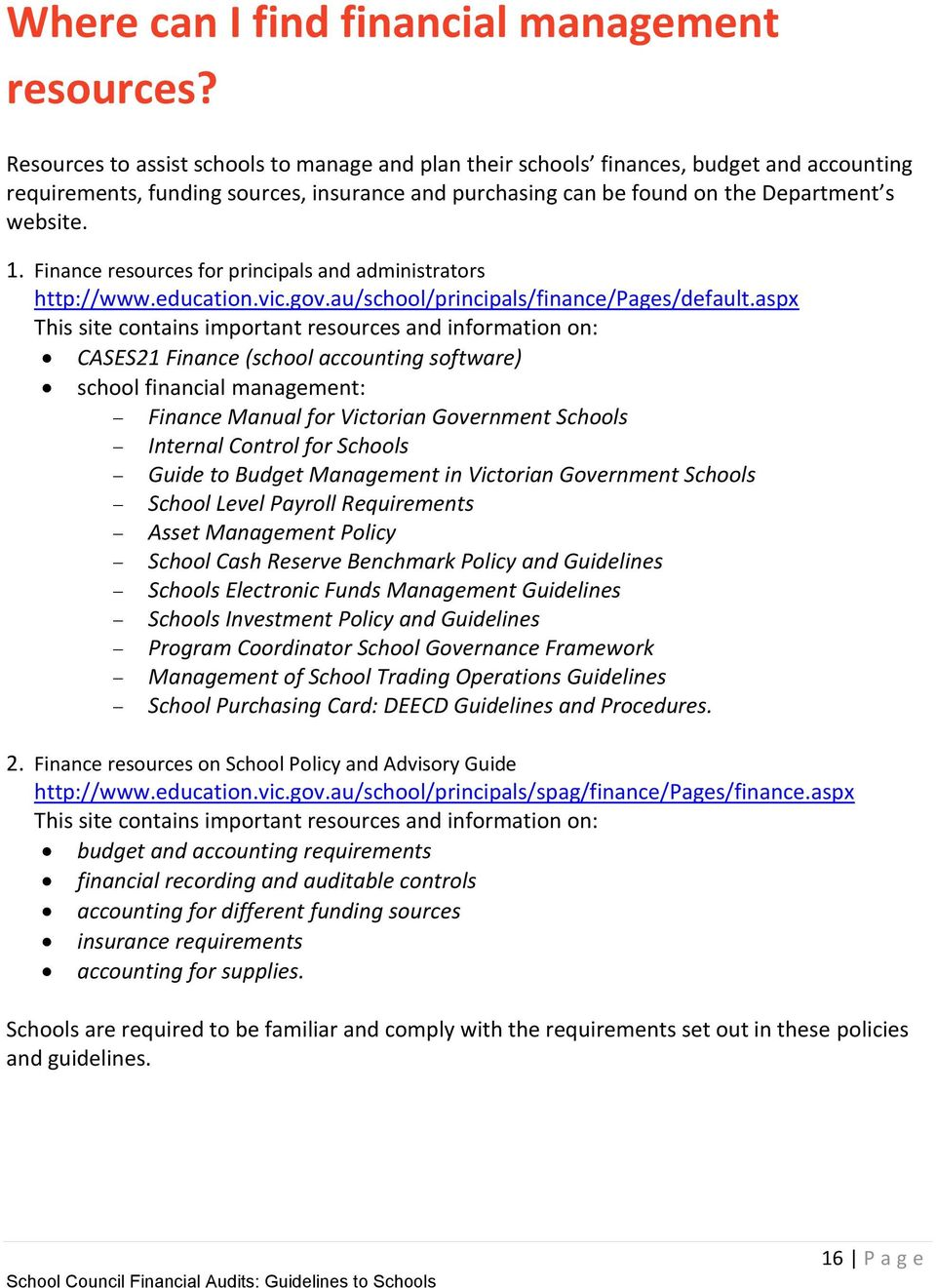 Finance resources for principals and administrators http://www.education.vic.gov.au/school/principals/finance/pages/default.