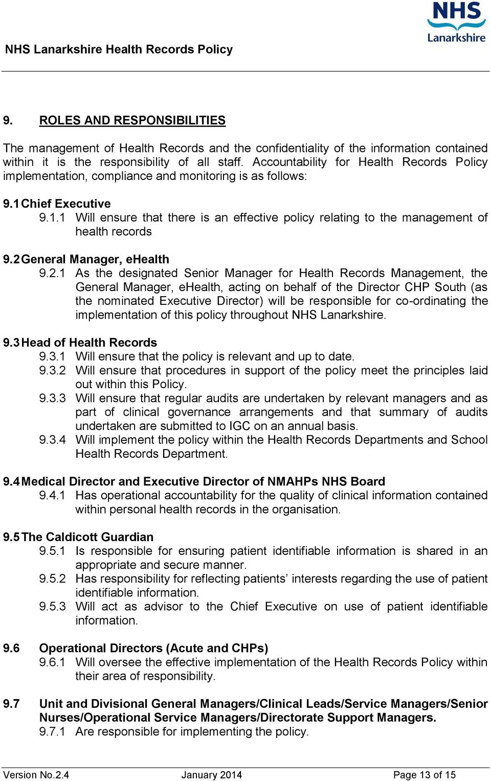 2 General Manager, ehealth 9.2.1 As the designated Senior Manager for Health Records Management, the General Manager, ehealth, acting on behalf of the Director CHP South (as the nominated Executive