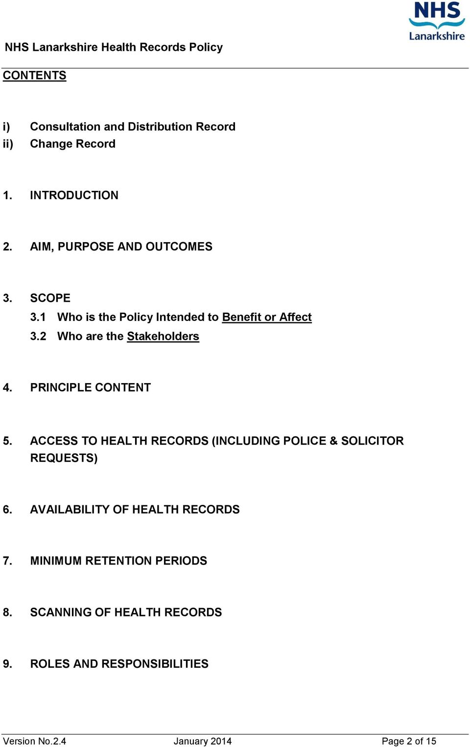 ACCESS TO HEALTH RECORDS (INCLUDING POLICE & SOLICITOR REQUESTS) 6. AVAILABILITY OF HEALTH RECORDS 7.