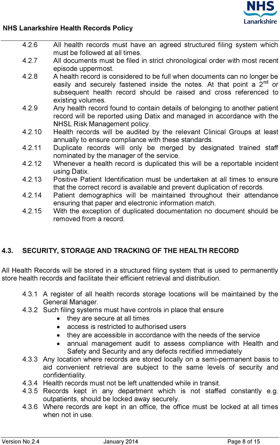 At that point a 2 nd or subsequent health record should be raised and cross referenced to existing volumes. 4.2.9 Any health record found to contain details of belonging to another patient record will be reported using Datix and managed in accordance with the NHSL Risk Management policy.