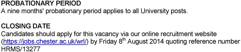 CLOSING DATE Candidates should apply for this vacancy via our online