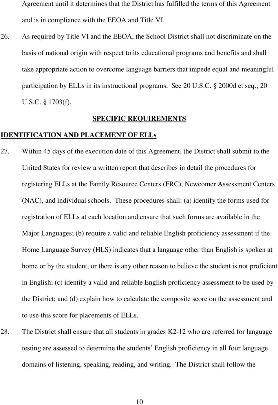 action to overcome language barriers that impede equal and meaningful participation by ELLs in its instructional programs. See 20 U.S.C. 2000d et seq.; 20 U.S.C. 1703(f).