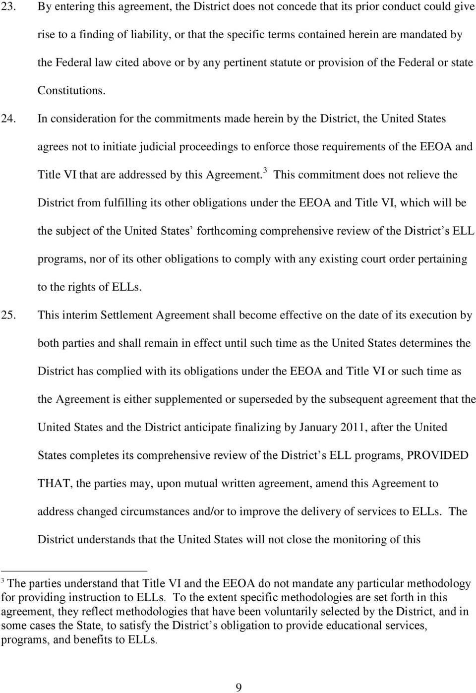 In consideration for the commitments made herein by the District, the United States agrees not to initiate judicial proceedings to enforce those requirements of the EEOA and Title VI that are
