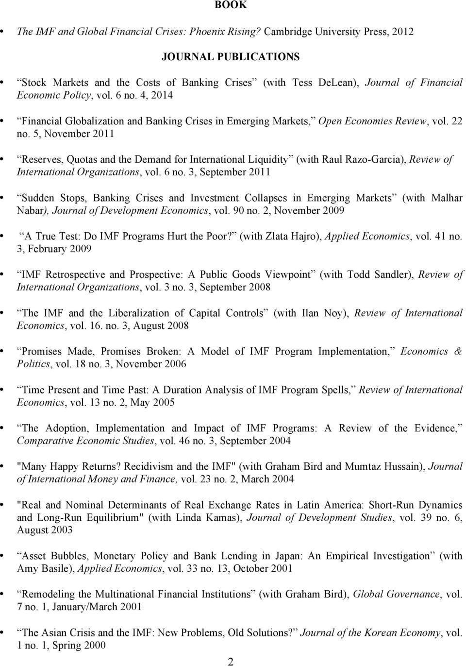 4, 2014 Financial Globalization and Banking Crises in Emerging Markets, Open Economies Review, vol. 22 no.