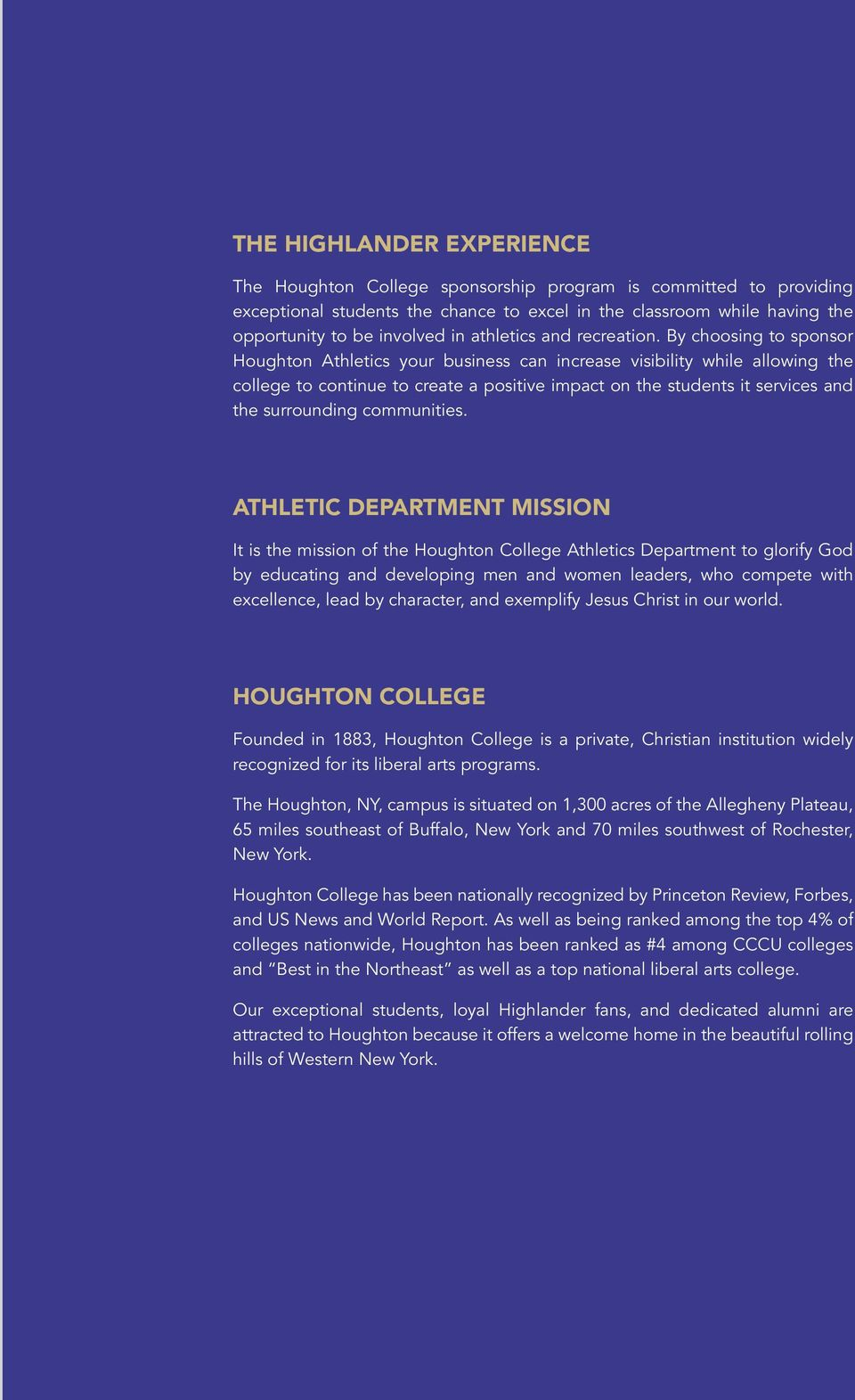 By choosing to sponsor Houghton Athletics your business can increase visibility while allowing the college to continue to create a positive impact on the students it services and the surrounding