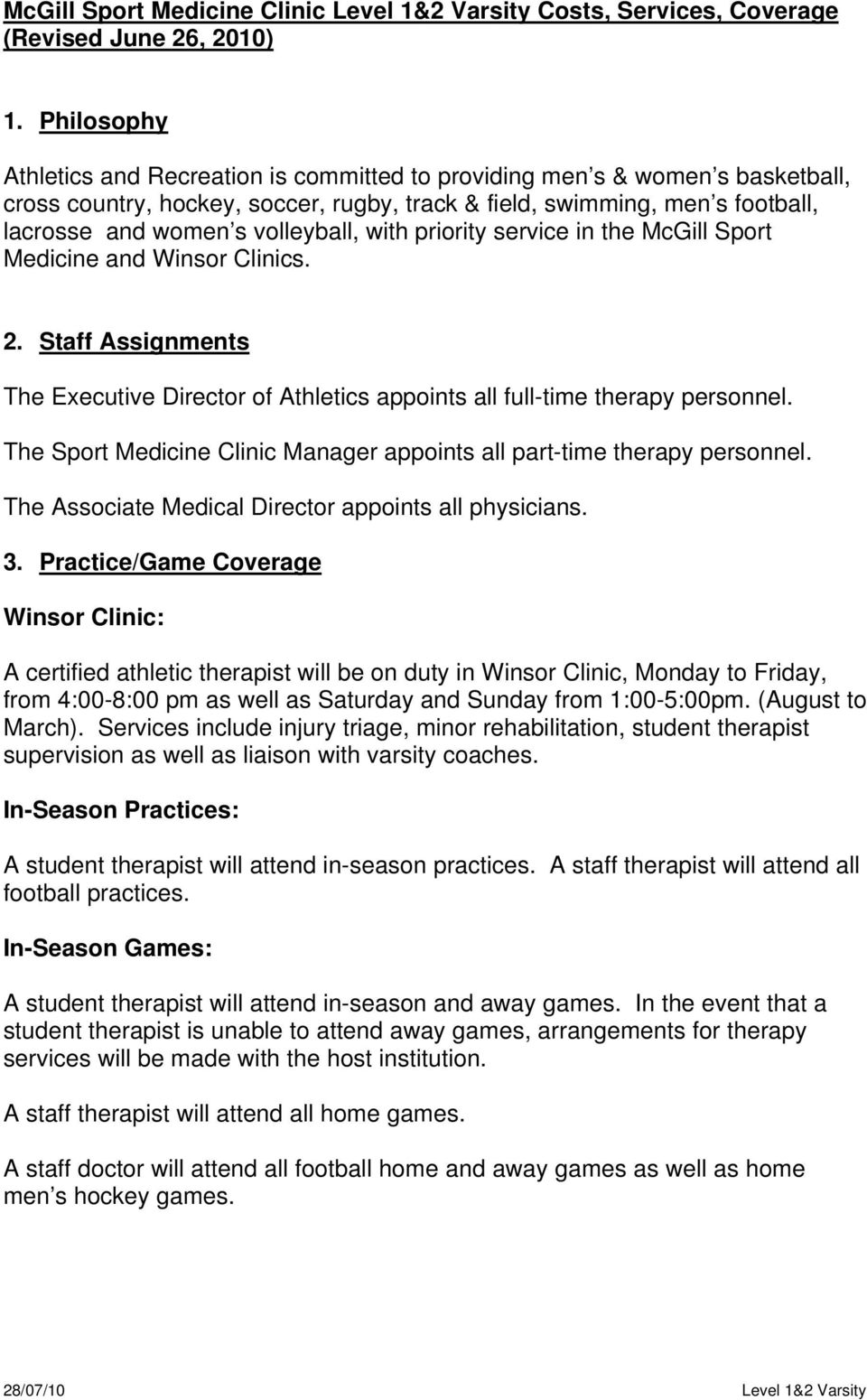 volleyball, with priority service in the McGill Sport Medicine and Winsor Clinics. 2. Staff Assignments The Executive Director of Athletics appoints all full-time therapy personnel.