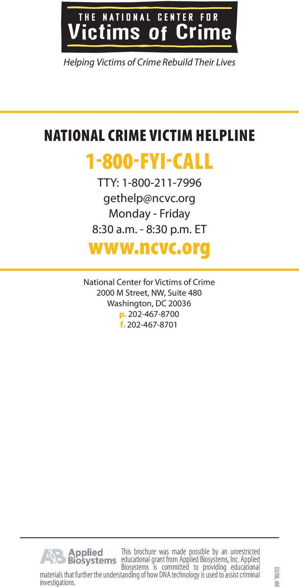 org National Center for Victims of Crime 2000 M Street, NW, Suite 480 Washington, DC 20036 p. 202-467-8700 f.