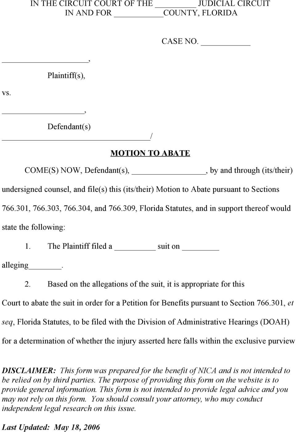 309, Florida Statutes, and in support thereof would state the following: 1. The Plaintiff filed a suit on alleging. 2.