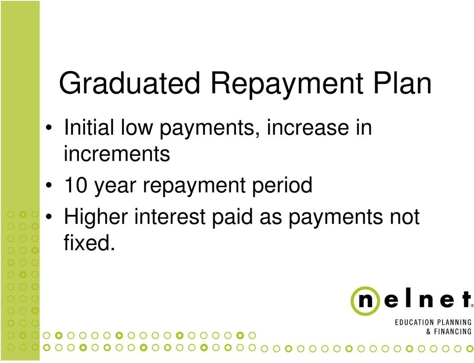 increments 10 year repayment