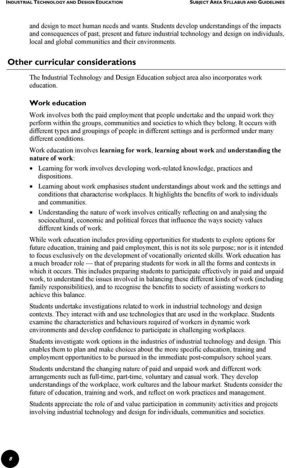 Other curricular considerations The Industrial Technology and Design Education subject area also incorporates work education.