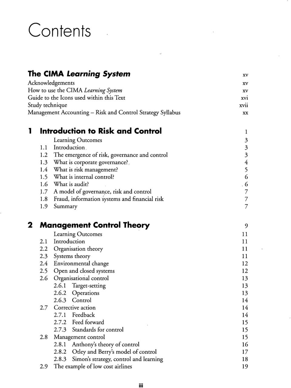 4 What is risk management? 5 1.5 What is internal control? 6 1.6 What is audit?.6 1.7 A model of governance, risk and control 7 1.8 Fraud, information systems and financial risk 7 1.