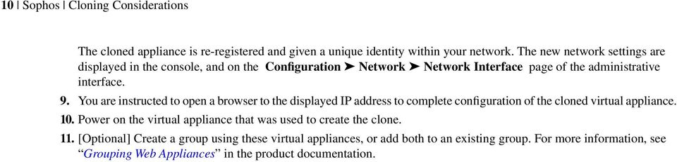 You are instructed to open a browser to the displayed IP address to complete configuration of the cloned virtual appliance. 10.