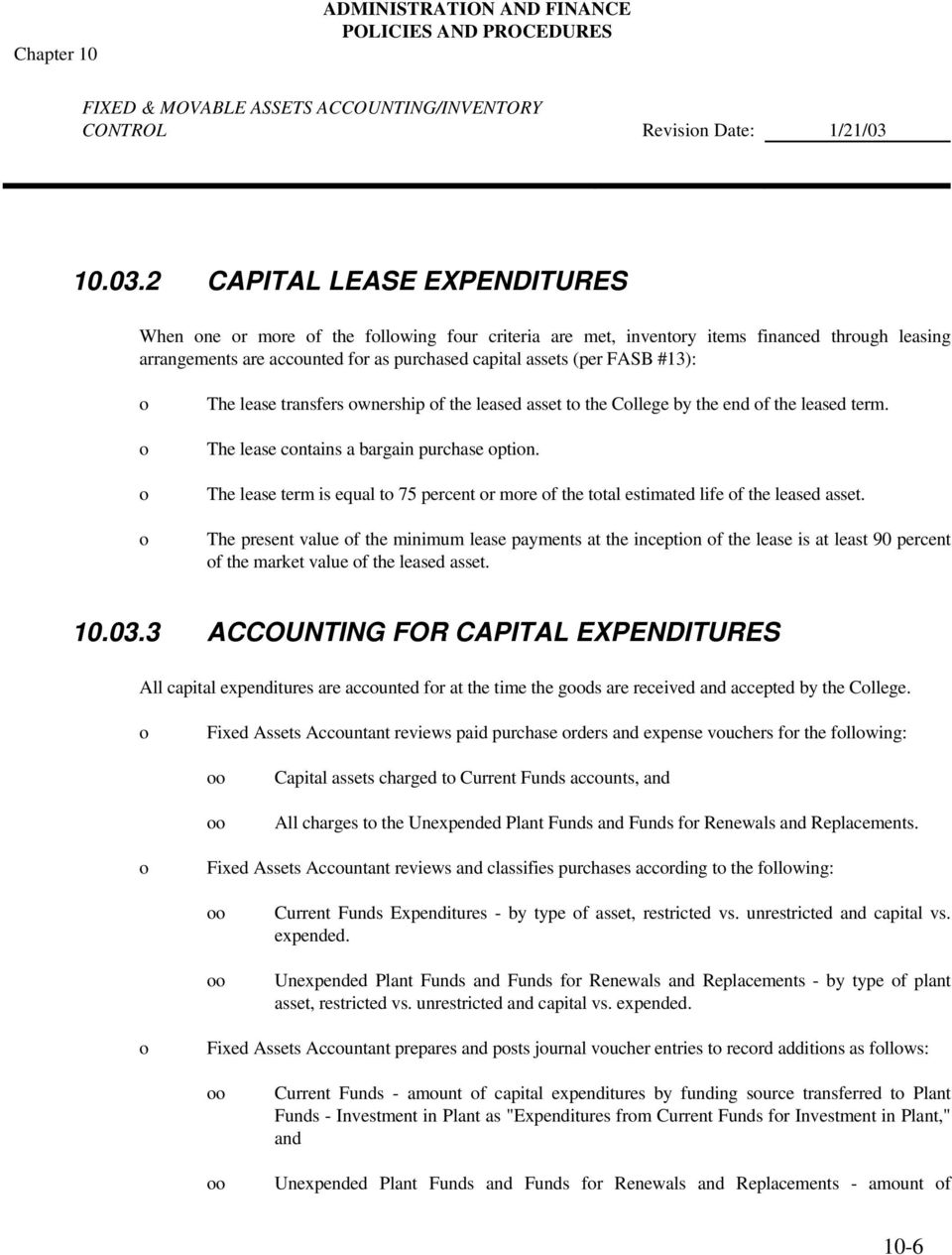 2 CAPITAL LEASE EXPENDITURES When ne r mre f the fllwing fur criteria are met, inventry items financed thrugh leasing arrangements are accunted fr as purchased capital assets (per FASB #13): The
