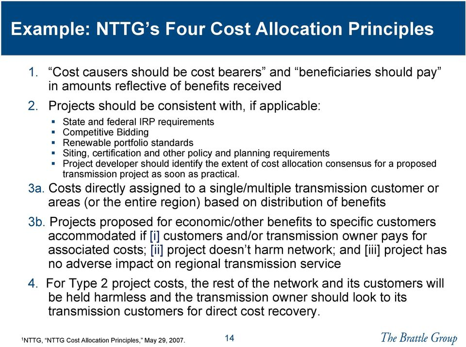 requirements Project developer should identify the extent of cost allocation consensus for a proposed transmission project as soon as practical. 3a.
