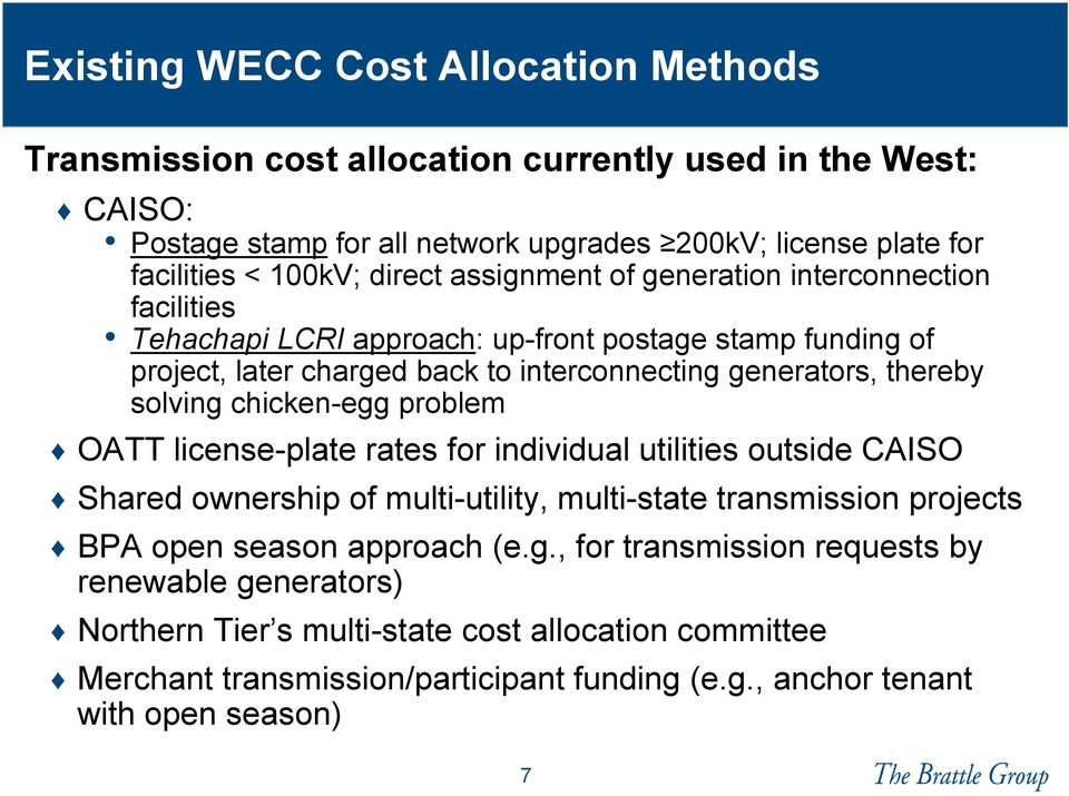 solving chicken-egg problem OATT license-plate rates for individual utilities outside CAISO Shared ownership of multi-utility, multi-state transmission projects BPA open season approach