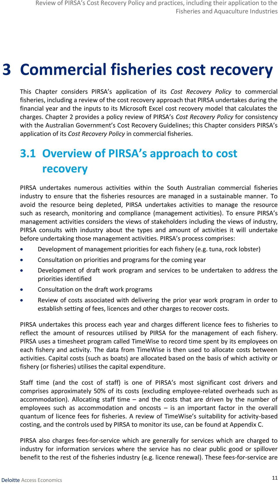 Chapter 2 provides a policy review of PIRSA s Cost Recovery Policy for consistency with the Australian Government s Cost Recovery Guidelines; this Chapter considers PIRSA s application of its Cost