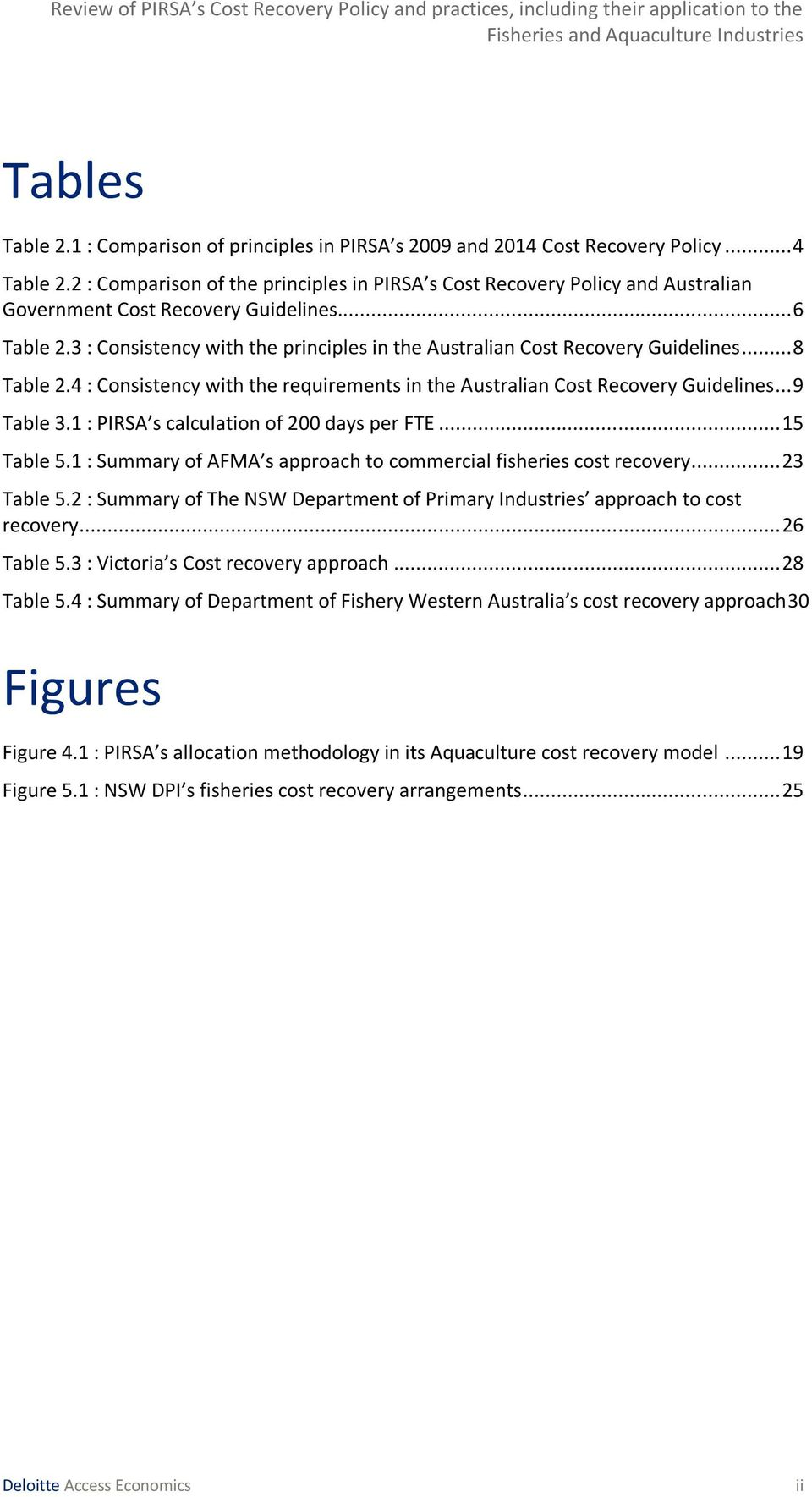 3 : Consistency with the principles in the Australian Cost Recovery Guidelines... 8 Table 2.4 : Consistency with the requirements in the Australian Cost Recovery Guidelines... 9 Table 3.